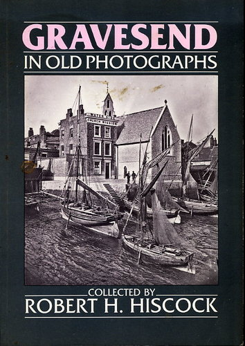 Gravesend in Old Photographs (Britain in Old Photographs)