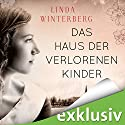 Das Haus der verlorenen Kinder Audiobook by Linda Winterberg Narrated by Eva Gosciejewicz