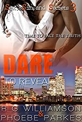 Dare To Reveal (Sex, Sin and Secrets Book 3)