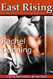 East Rising (Naïve Mistakes Book 2)
