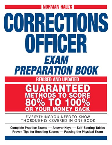 Norman Hall's Corrections Officer Exam Preparation Book (Norman Hall's Corrections Officer Exam Preparation Book)