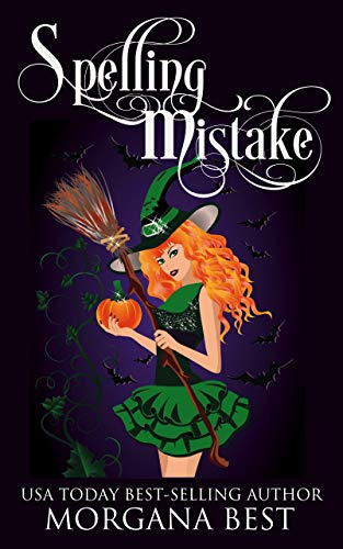 Spelling Mistake: Witch Cozy Mysteries (The Kitchen Witch Book 4) (Kitchen Witch Hanging)