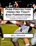 Pass Protection from No Tight End Formations, Bill Renner, 1495234061