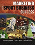 Marketing for Sport Business Success, Parkhouse, Bonnie and Turner, Brian, 0757579485
