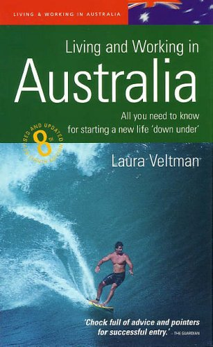 Living and Working in Australia: 8th Edition