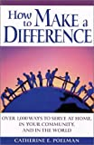 img - for How to Make a Difference: Over 1,000 Ways to Serve at Home, in the Community, and in the World book / textbook / text book