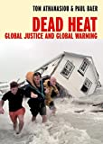 Dead Heat: Global Justice and Global Warming