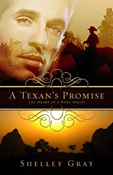 A Texan's Promise: The Heart of a Hero Series - Book 1 by [Gray, Shelly]