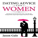 Dating Advice for Women: The Blueprint to Get the Perfect Man Audiobook by Jason Gale Narrated by Eric Morrison