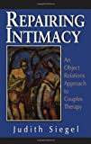 Repairing Intimacy, Judith Siegel, 0876684592