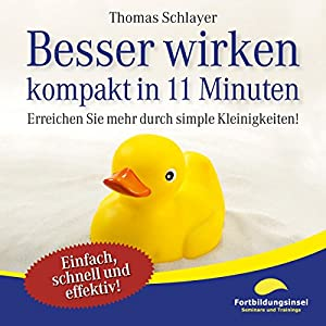 Besser wirken - kompakt in 11 Minuten Hörbuch