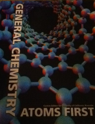 General Chemistry Atoms First Custom Edition for UC Riverside