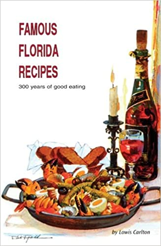 Famous Florida Recipes: 300 Years of Good Eating: Lowis