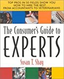 The Consumer's Guide to Experts, Susan Ten Abby Shay, 0938721879