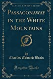 img - for Passaconaway in the White Mountains (Classic Reprint) book / textbook / text book