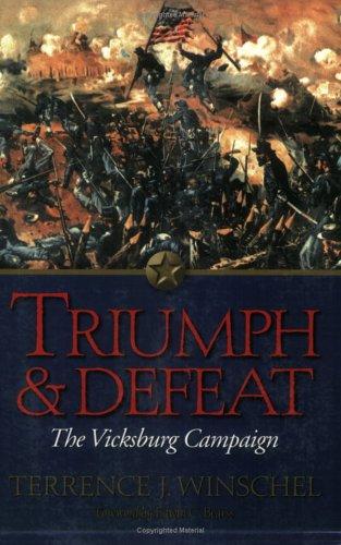 Triumph and Defeat: The Vicksburg Campaign