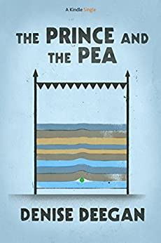 The Prince and the Pea (Kindle Single) by [Deegan, Denise]