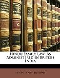 Hindu Family Law, Ernest John Trevelyan, 1146026137