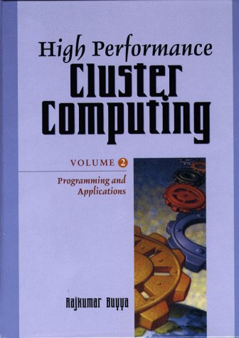 High Performance Cluster Computing: Programming and Applications, Volume 2