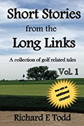 Short Stories from the Long Links: A collection of golf related tales (Volume 1)