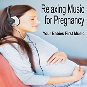 Amazon.com: Relaxing Music for Pregnancy: Babies First ...