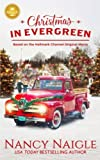 Christmas In Evergreen: Based on the Hallmark Channel Original Movie