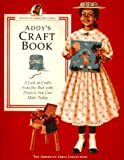 img - for Addy's Craft Book: A Look at Crafts from the Past With Projects You Can Make Today (American Girl Collection) book / textbook / text book