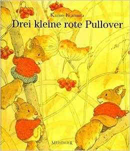 Drei kleine rote Pullover: : Kazuo Iwamura, Sabine