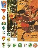 Bataan Diary by Captain Ashton, Paul L. Ashton, 0962716405