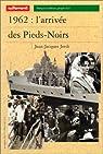 1962 : L'Arrivée des Pieds-Noirs par Jordi