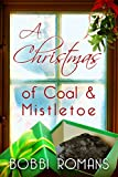 A Christmas of Coal & Mistletoe