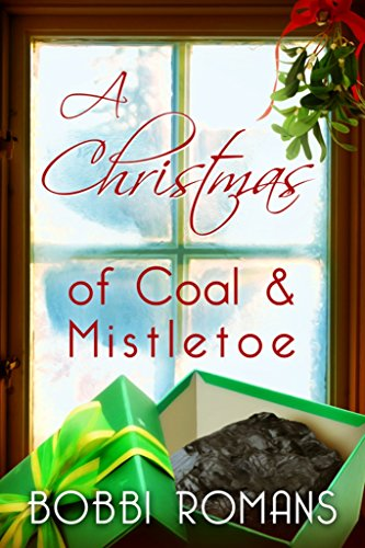 A Christmas of Coal & Mistletoe by [Romans, Bobbi]