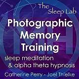 #7: Photographic Memory Training: Sleep Meditation & Alpha Theta Hypnosis with The Sleep Lab