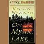 On Mystic Lake | Kristin Hannah