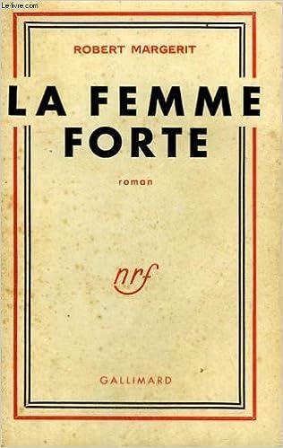 foto de LA FEMME FORTE (BLANCHE): ROBERT MARGERIT: 9782070241873: Amazon ...
