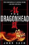 The Dragonhead, John Sack, 0609603531