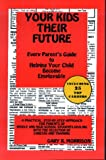 Your Kids, Their Future, Gary R. Morrison, 0966265106