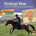 Dschingis Khan: Die geheime Geschichte des Steppenkämpfers (Abenteuer & Wissen) Hörbuch von Maja Nielsen Gesprochen von: Philipp Schepmann