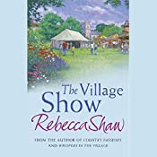 The Village Show: Tales from Turnham Malpas, Book 4 | Rebecca Shaw