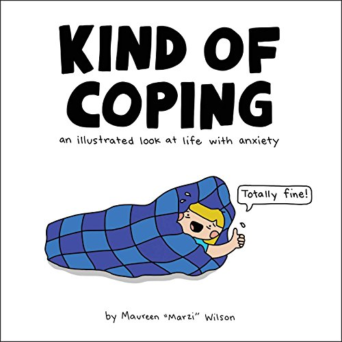 Kind of Coping: An Illustrated Look at Life with Anxiety by Adams Media
