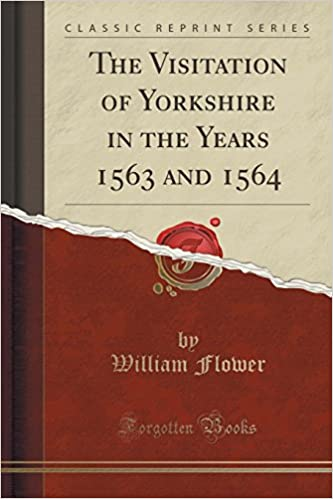 Book The Visitation of Yorkshire in the Years 1563 and 1564 (Classic Reprint)