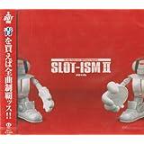 SLOT-ISM II