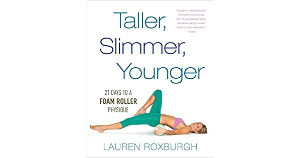 Amazon.com: Taller, Slimmer, Younger: 21 Days to a Foam ...
