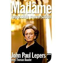Madame -impossible conversation