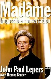 Madâme : impossible conversation, Lepers, John Paul
