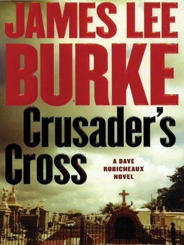 Crusaders Cross Dave Robicheaux Novel