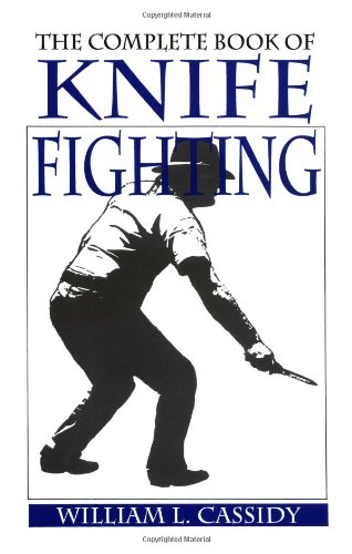 the-complete-book-of-knife-fighting-the-history-of-knife-fighting-techniques-and-development-of-fighting-knives-together-with-a-practical-method-of-instruction
