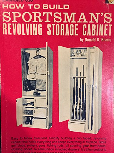 How to build sportsman's revolving storage cabinet: Archery, gun, fishing rod, cabinets-racks (Easi-bild home improvement library ; 630) - Revolving Library