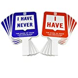 Never I Have Ever Paddles: One Side says { I Have } and The Other Sides says { I Have Never }