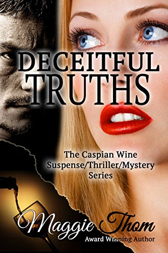 Deceitful Truths (The Caspian Wine Suspense/Thriller/Mystery Series Book 2)
